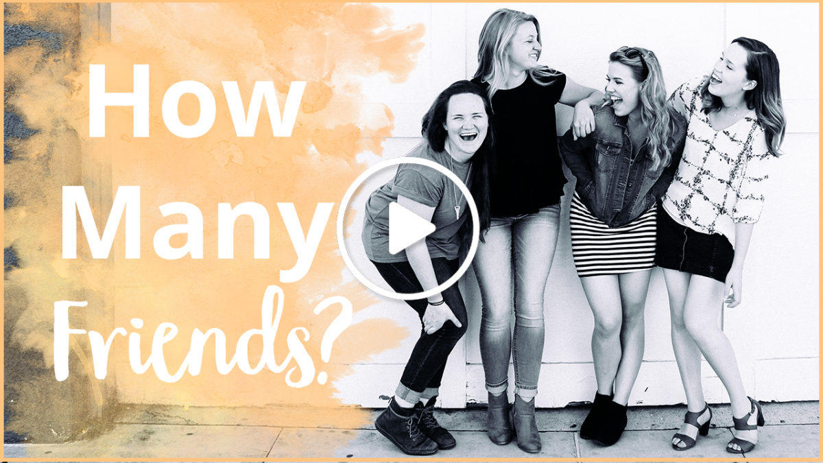 How many friends do you need?
