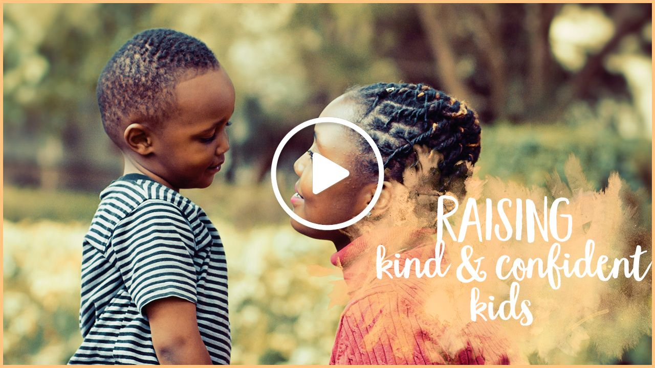 Raising kind and confident kids